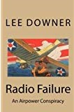 Radio Failure: An Airpower Consipracy
