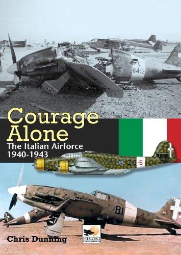 Book cover of Courage Alone: The Italian Air Force 1940-1943