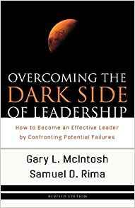 Book cover of Overcoming the Dark Side of Leadership: How to Become an Effective Leader by Confronting Potential Failures