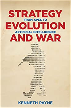 Book cover of Strategy, Evolution, and War: From Apes to Artificial Intelligence