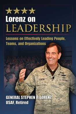 Lorenz on Leadership:  Lessons on Effectively Leading People, Teams, and Organizations