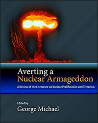 Averting a Nuclear Armageddon: A Review of the Literature on Nuclear Proliferation and Terrorism, 2013