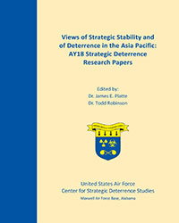 Views of Strategic Stability and of Deterrence in the Asia Pacific: AY18 Strategic Deterrence Research Papers, 2018