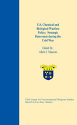 U.S. Chemical and Biological Warfare Policy: Strategic Deterrents during the Cold War, 2014