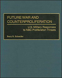 Future War and Counterproliferation: U.S. Military Responses to NBC Proliferation Threats, 1999