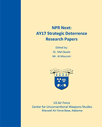 NPR Next: AY17 Strategic Deterrence Research Papers, 2017