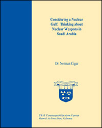 Considering a Nuclear Gulf - Thinking about Nuclear Weapons in Saudi Arabia, 2013