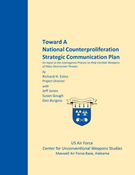 Toward A National Counterproliferation Strategic Communication Plan, 2007