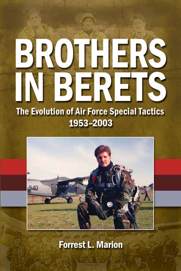 Brothers in Berets: The Evolution of Air Force Special Tactics, 1953-2003 book cover