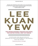 Book Cover - Lee Kuan Yew: The Grand Master's Insights on China, the United States, and the World