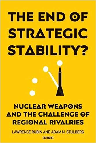 The End of Strategic Stability? Nuclear Weapons and the Challenge of Regional Rivalries
