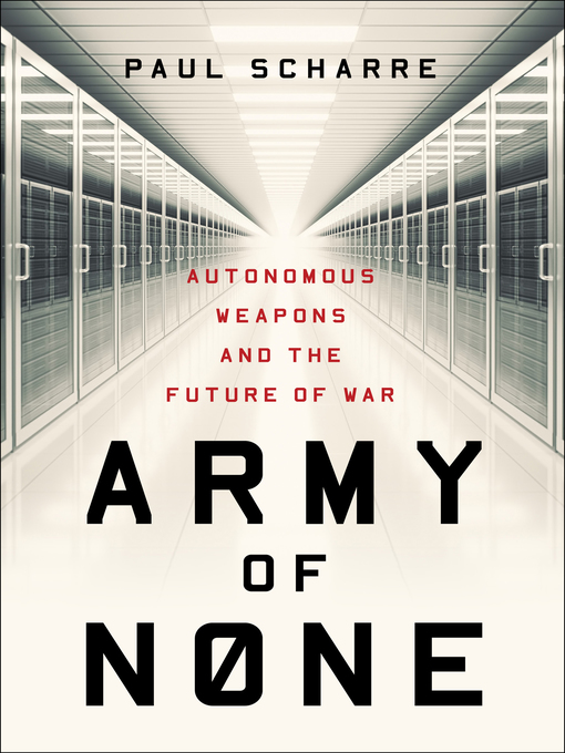 Book cover of Army of None: Autonomous Weapons and the Future of War by Paul Scharre