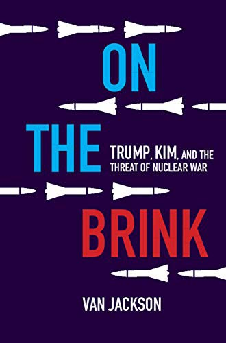 Book cover of On the Brink: Trump, Kim, and the Threat of Nuclear War by Van Jackson