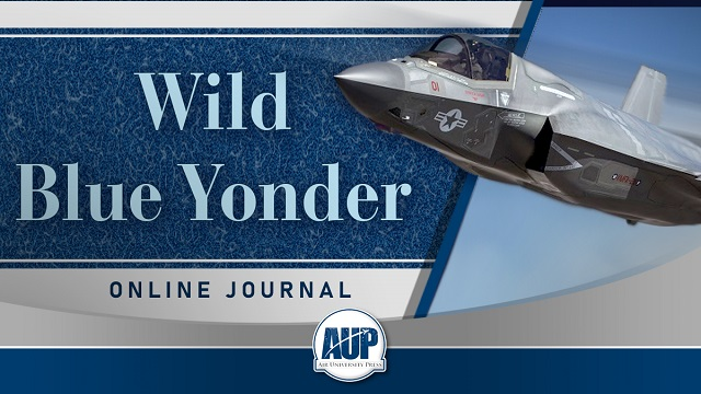 Wild Blue Yonder is an online journal and forum focused on military-related thought and dialogue. The journal seeks to foster discussion and debate among practitioners and academicians. We want to hear your ideas on how to reshape the way we think about air, space, cyberspace, and the multi-domain. Our articles bridge the gap between academic thought and practical operational experience.