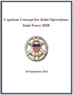 Capstone Concept for Joint Ops, Joint Force 2020, 2012