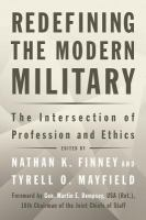 Book Cover Image for: Redefining the Modern Military : The Intersection of Profession and Ethics